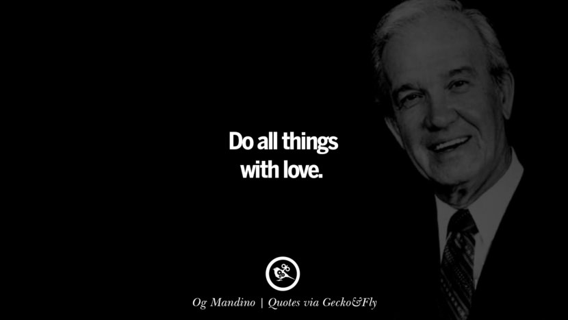 Do all things with love. - Og Mandino Quotes That Engage The Mind And Soul With Wisdom And Words That Inspire