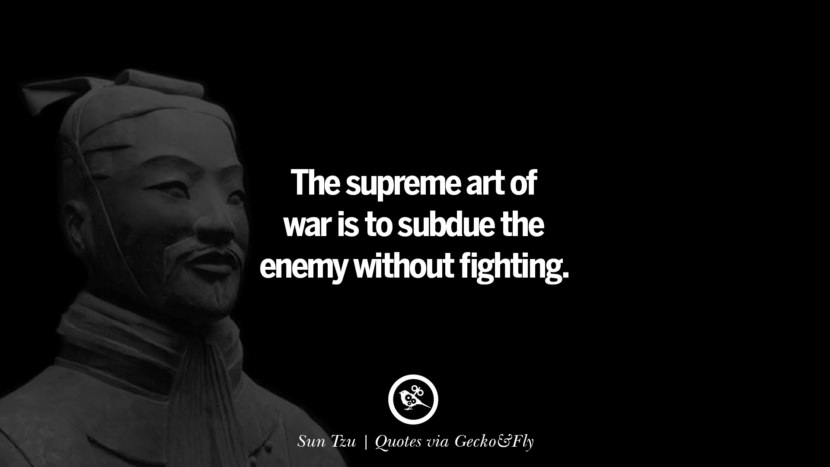 The supreme art of war is to subdue the enemy without fighting. - Sun Tzu Quotes That Engage The Mind And Soul With Wisdom And Words That Inspire