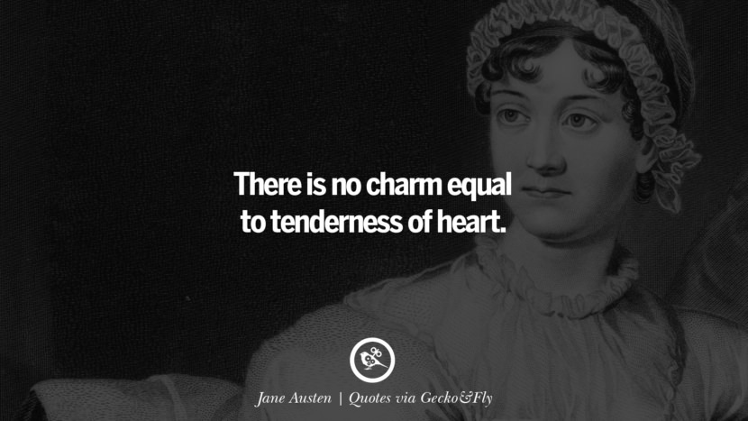 There is no charm equal to tenderness of heart. - Jane Austen Quotes That Engage The Mind And Soul With Wisdom And Words That Inspire