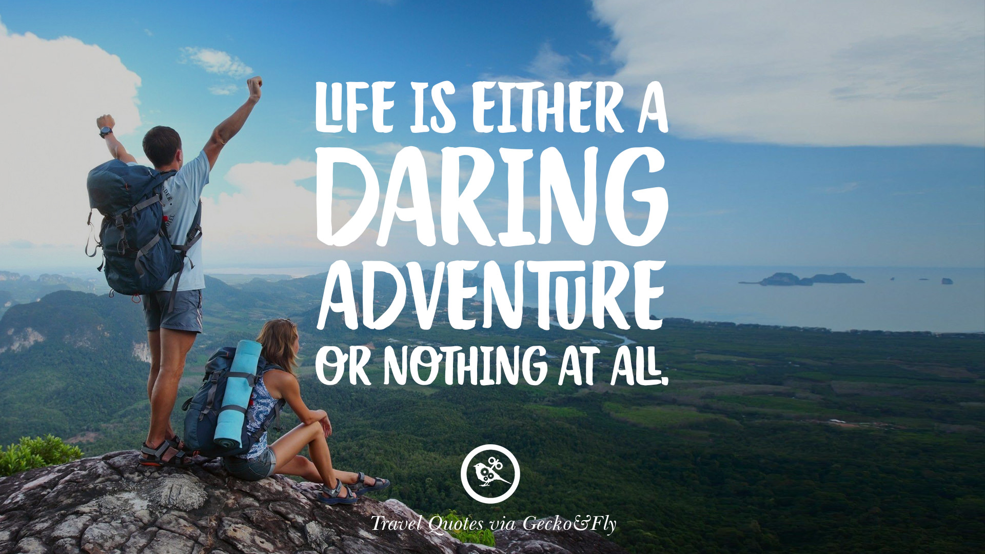 Inspiring Quotes On Traveling Life Is Either A Daring Adventure Or Nothing At All