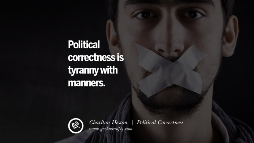 Political correctness is tyranny with manners. - Charlton Heston Anti Political Correctness Quotes And The Negative Effects On Society