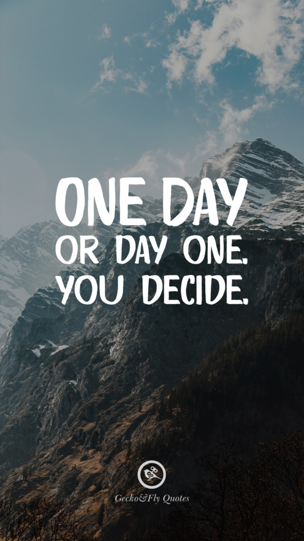 One day or day one. You decide.