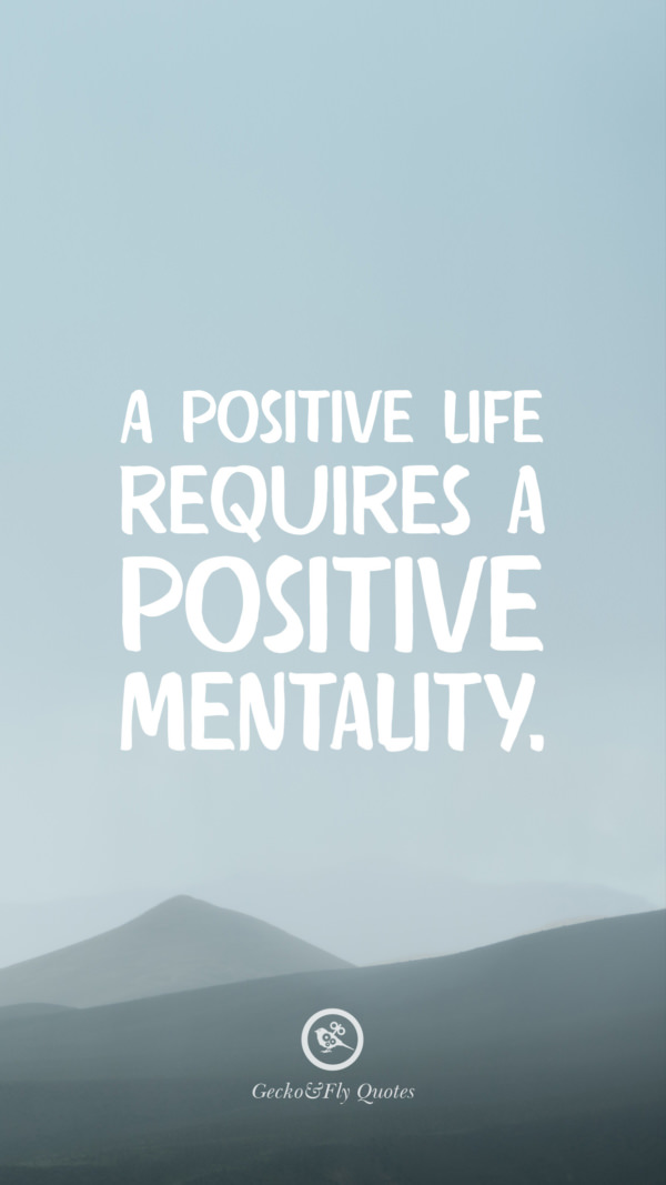 A Positive Life Requires Mentality